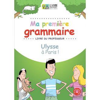 Ma premiere grammaire - Ulysse a paris Livre Du Professeur (2020)
