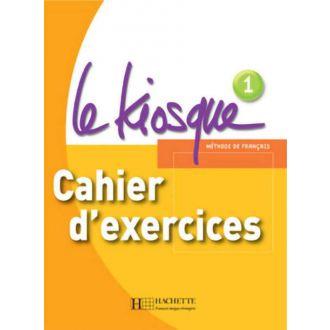 Le Kiosque 1 - Cahier d' exercices (2007)